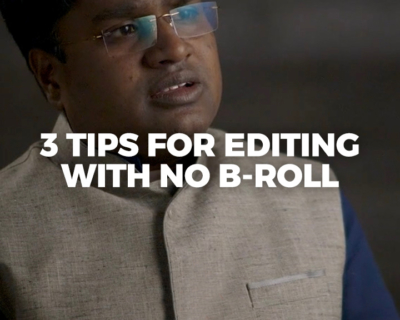 3 Tips for Editing with No B-Roll | The Story Guide